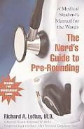 Nerd's Guide to Pre-rounding A Medical Student's Manual for the Wards