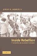 Inside Rebellion The Politics of Insurgent Violence