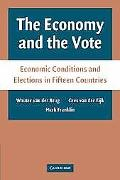 Economy and the Vote Effects of Economic Conditions on Vote Preferences and Election Outcome...