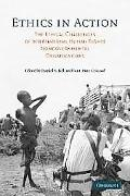 Ethics in Action The Ethical Challenges of International Human Rights Nongovernmental Organi...