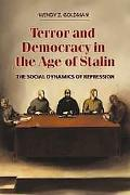 Terror and Democracy in the Age of Stalin The Social Dynamics of Repression