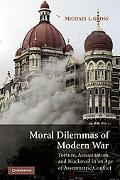 Moral Dilemmas of Modern War: Torture, Assassination, and Blackmail in an Age of Asymmetric ...