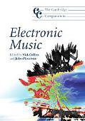 Cambridge Companion to Electronic Music