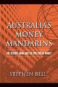 Australia's Money Mandarins The Reserve Bank And the Politics of Money