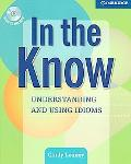 In the Know Understanding and Using Idioms
