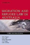 Migration and Refugee Law in Australia: Cases and Commentary