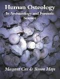 Human Osteology: In Archaeology and Forensic Science