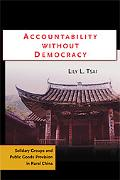 Accountability Without Democracy How Solidary Groups Provide Public Goods in Rural China