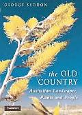 Old Country Australian Landscapes, Plants And People