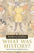 What Was History? The Art of History in Early Modern Europe