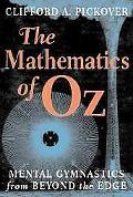 Mathematics of Oz Mental Gymnastics from Beyond the Edge
