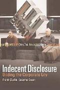 Indecent Disclosure Gilding the Corporate Lily