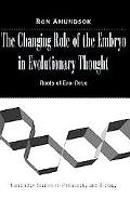 Changing Role of the Embryo in Evolutionary Thought: Roots of Evo-Devo