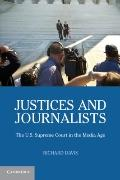 Justices and Journalists : The U.S. Supreme Court and the Media