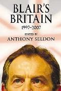 Blair's Britain, 1997-2007