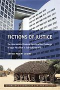 Fictions of Justice: The ICC and the Challenge of Legal Pluralism in Sub-Saharan Africa
