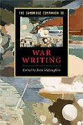 The Cambridge Companion to War Writing (Cambridge Companions to Literature)