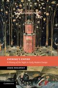 Evening's Empire: A History of the Night in Early Modern Europe (New Studies in European His...