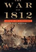 War Of 1812 : Conflict for a Continent