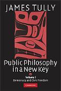 Public Philosophy in a New Key: Volume 1, Democracy and Civic Freedom: Democracy and Civic F...