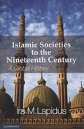 Islamic Societies to the Nineteenth Century : A Global History