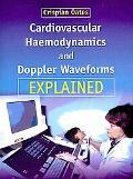 Cardiovascular Haemodynamics and Doppler Waveforms Explained