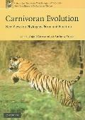 Carnivoran Evolution : New Views on Phylogeny, Form and Function