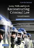 Lacey, Wells and Quick Reconstructing Criminal Law : Text and Materials