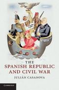 The Spanish Republic and Civil War