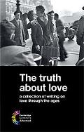 Truth about Love: A Collection of Writing on Love Through the Ages