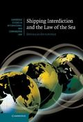 Shipping Interdiction and the Law of the Sea (Cambridge Studies in International and Compara...