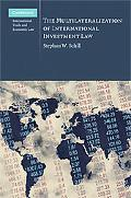 The Multilaterization of International Investment Law (Cambridge International Trade and Eco...