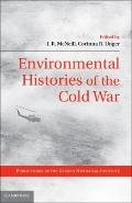 Environmental Histories of the Cold War (Publications of the German Historical Institute)