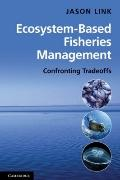 Ecosystem-Based Fisheries Management : Confronting Tradeoffs