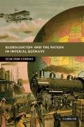 Globalisation and the Nation in Imperial Germany
