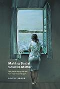 Making Social Science Matter Why Social Inquiry Fails and How It Can Succeed Again
