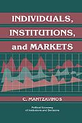 Individuals, Institutions, and Markets