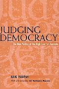 Judging Democracy The New Politics of the High Court of Australia