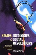States, Ideologies, and Social Revolutions A Comparative Analysis of Iran, Nicaragua, and th...