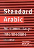 Standard Arabic An Elementary-Intermedtiate Course