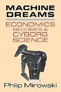 Machine Dreams Economics Becomes a Cyborg Science
