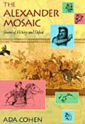 Alexander Mosaic Stories of Victory and Defeat