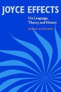 Joyce Effects On Language, Theory, and History
