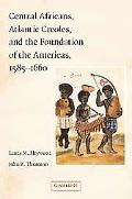 Africans and Catholics The First Generation of African Americans in North America and the Ca...