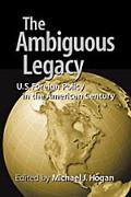 Ambiguous Legacy U.S. Foreign Relations in the