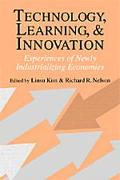 Technology, Learning, and Innovation Experiences of Newly Industrializing Economies