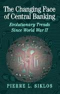 Changing Face of Central Banking Evolutionary Trends Since World War II