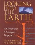 Looking into the Earth An Introduction to Geological Geophysics