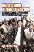 Mao's War Against Nature Politics and the Environment in Revolutionary China
