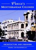 Venices Mediterranean Colonies Architecture and Urbanism